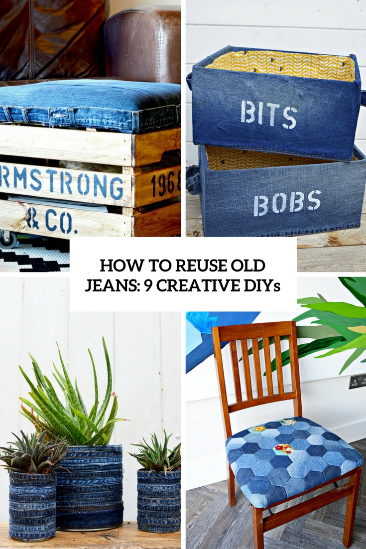 How To Reuse Old Jeans: 9 Creative DIYs