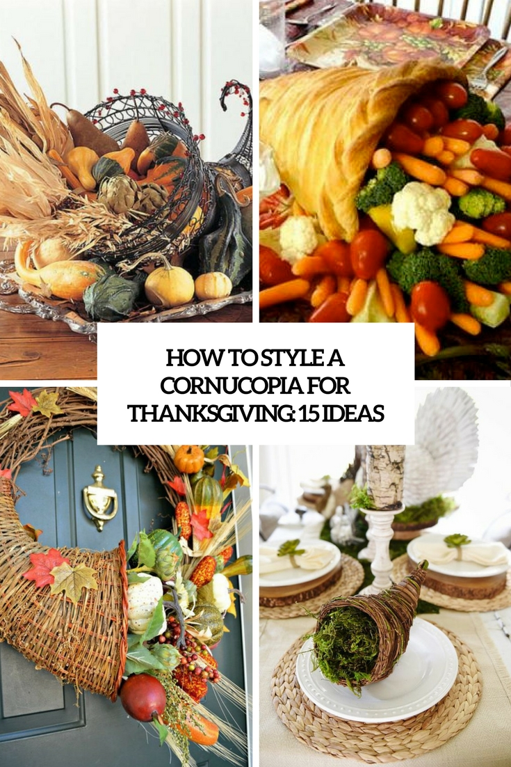 How To Style A Cornucopia For Thanksgiving: 15 Ideas