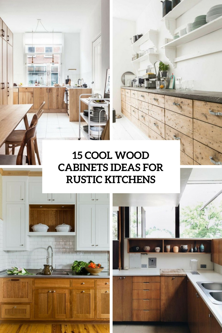 15 Cool Wood Cabinets Ideas For Rustic Kitchens