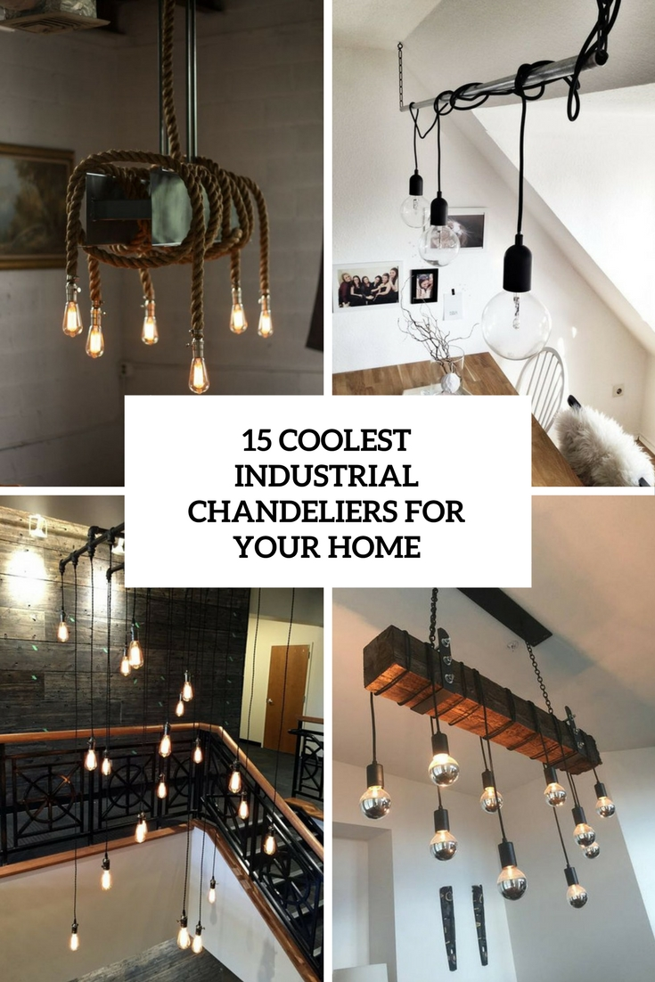 coolest industrial chandeliers for your home cover