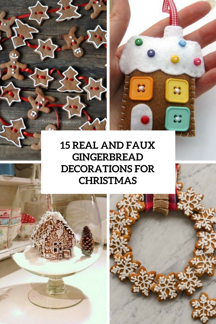 real and faux gingerbread decorations for christmas cover - Gingerbread Christmas Decorations