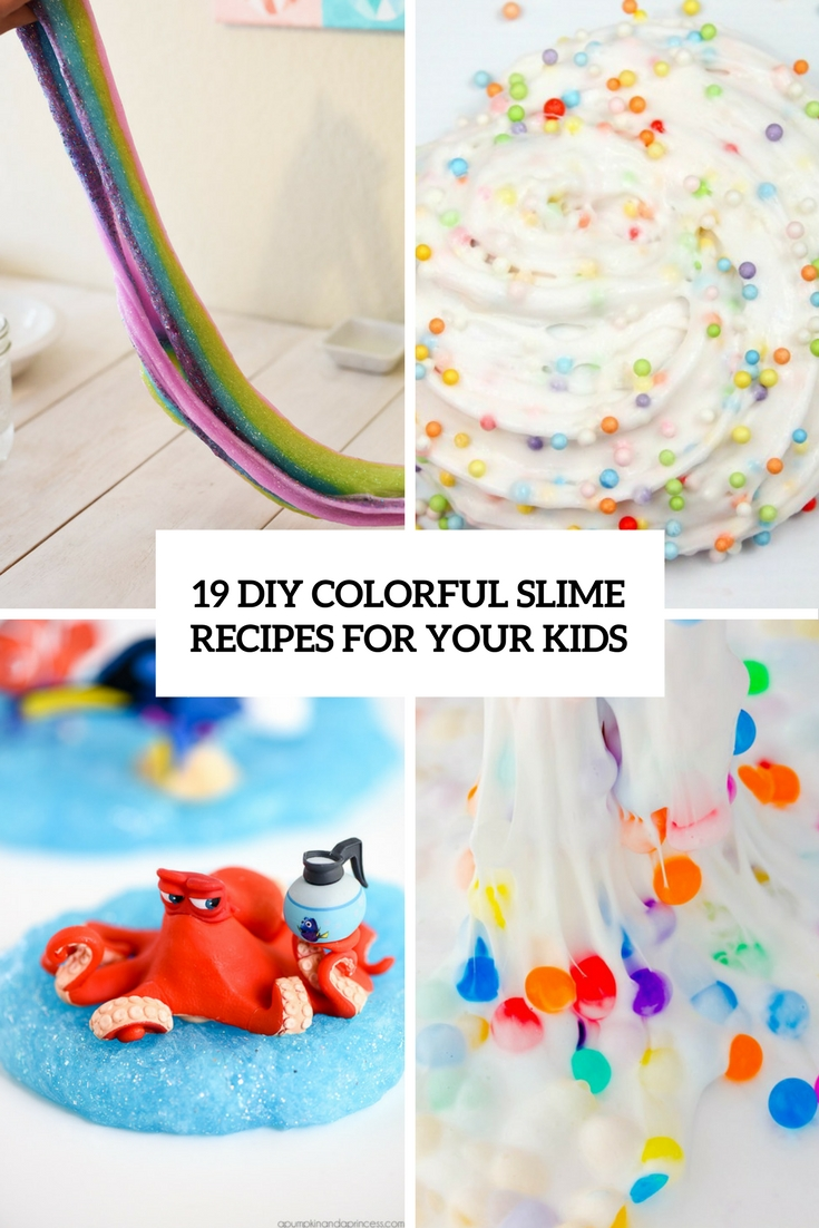 19 DIY Colorful Slime Recipes For Your Kids