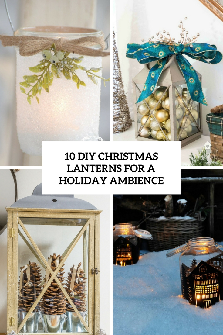 10 DIY Christmas Lanterns For A Holiday Ambience