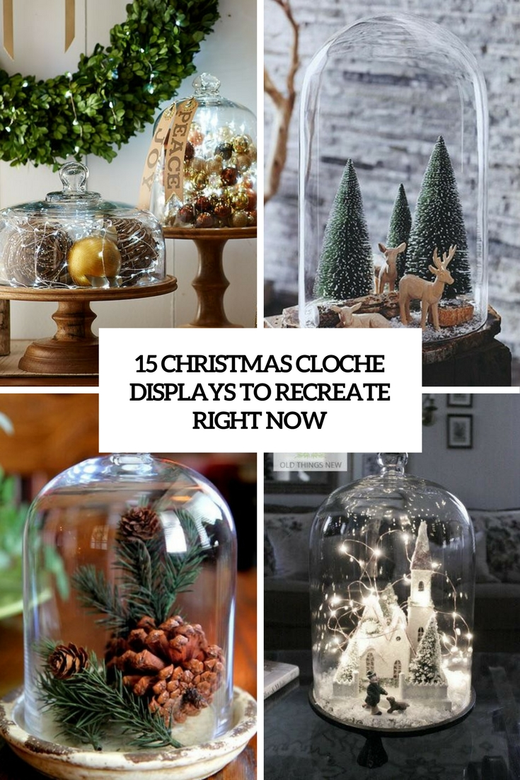 christmas cloche displays to recreate right now cover