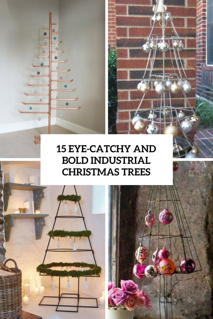 15 Eye-Catchy And Bold Industrial Christmas Trees