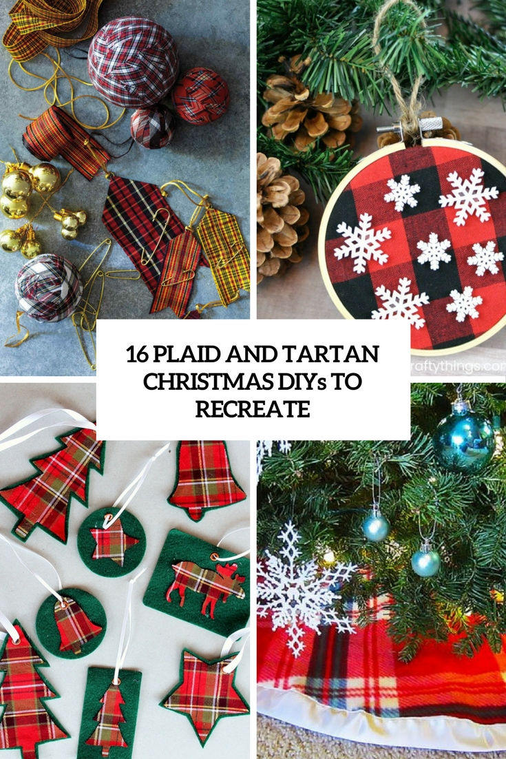16 Plaid And Tartan Christmas DIYs To Recreate