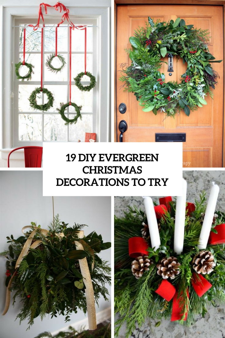 diy evergreen christmas decorations to try cover