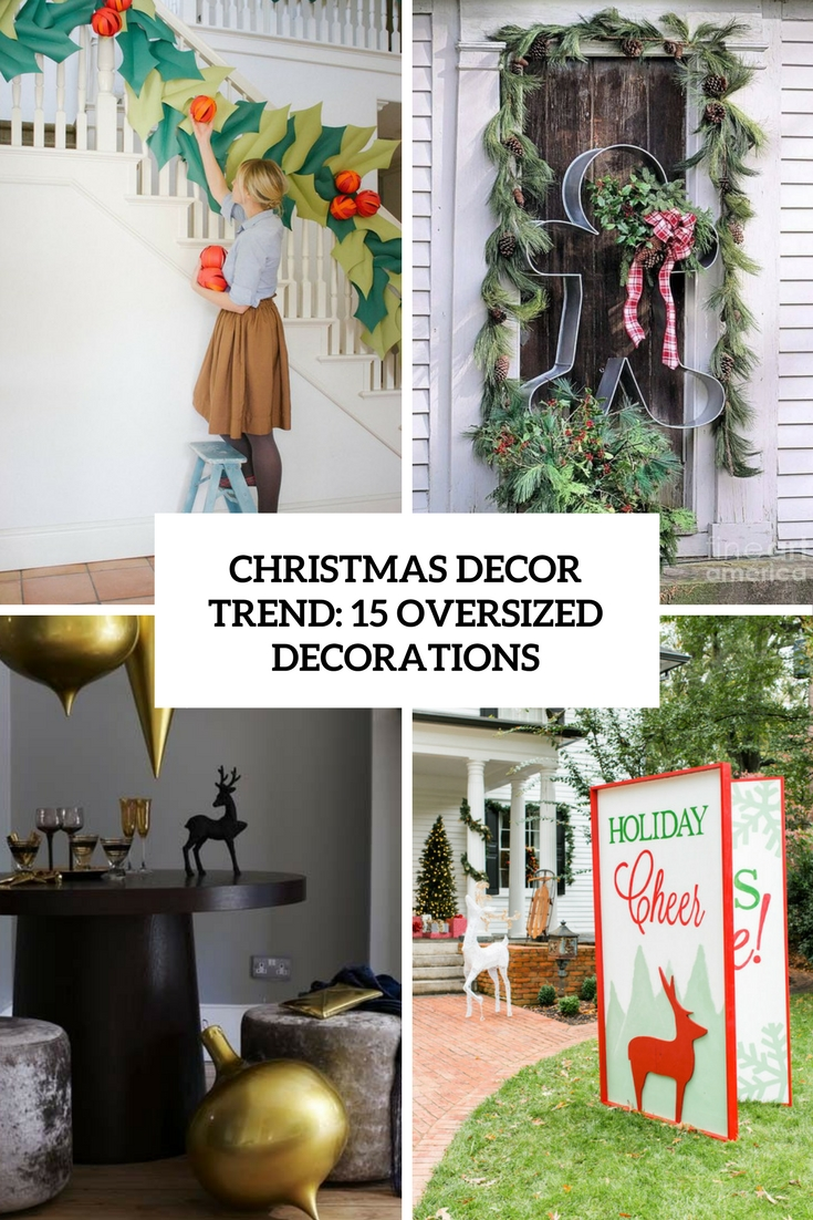 Christmas Decor Trend: 15 Oversized Decorations