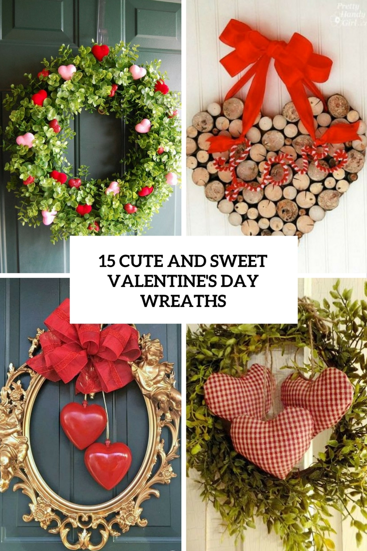 15 Cute And Sweet Valentine's Day Wreaths