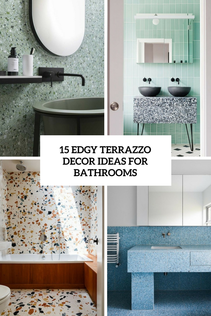 Beautiful Edgy Terrazzo Decor Ideas For Bathrooms Cover