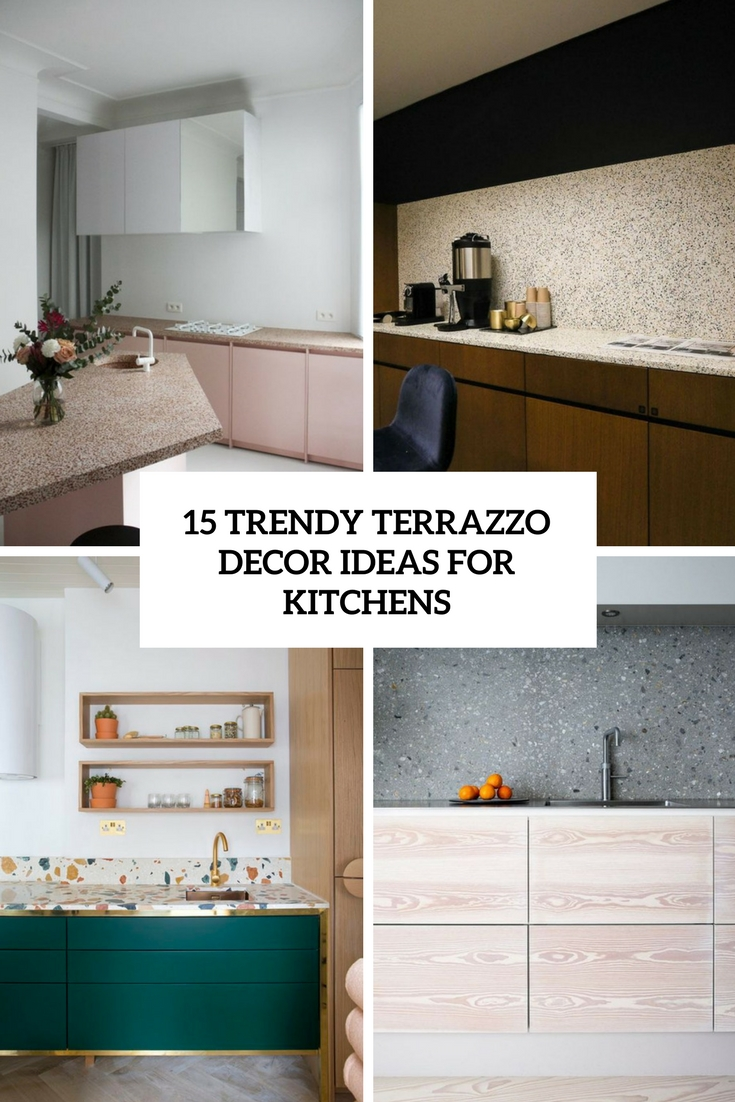 15 Trendy Terrazzo Decor Ideas For Kitchens
