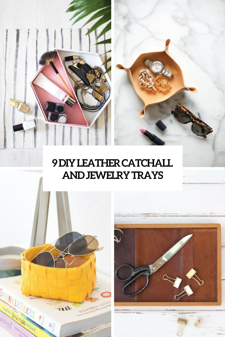 9 diy leather catachall and jewelry trays cover