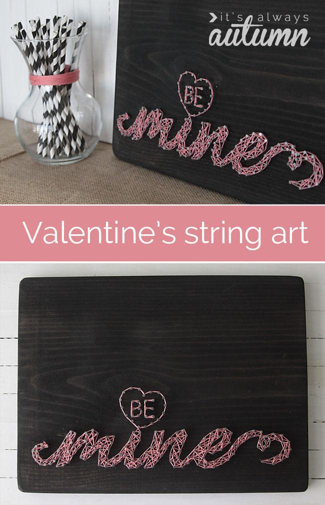 DIY BE MINE string art piece (via www.itsalwaysautumn.com)