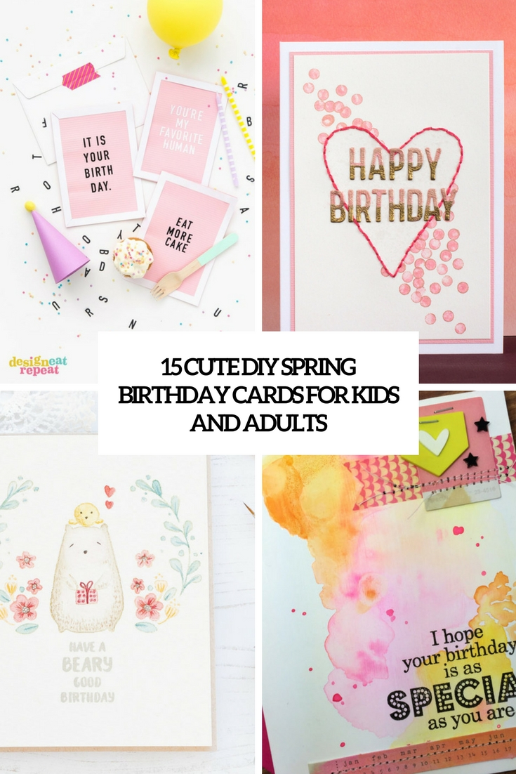 15 Cute DIY Spring Birthday Cards For Kids And Adults