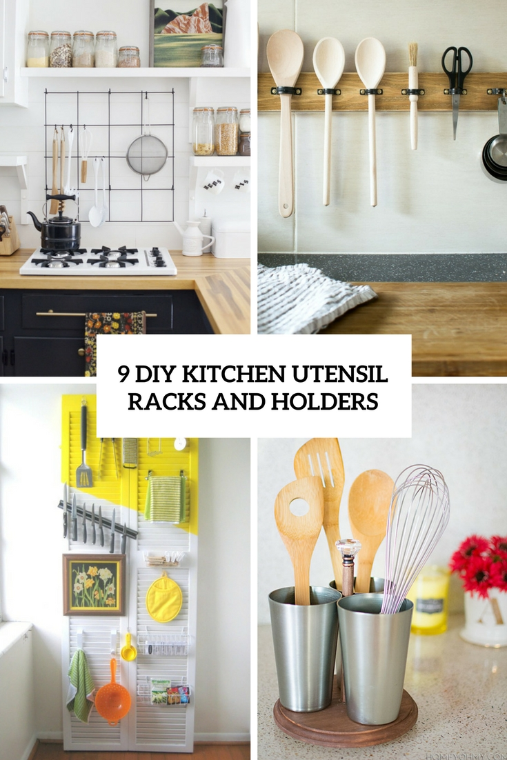 9 Diy Kitchen Utensil Racks And Holders Obsigen