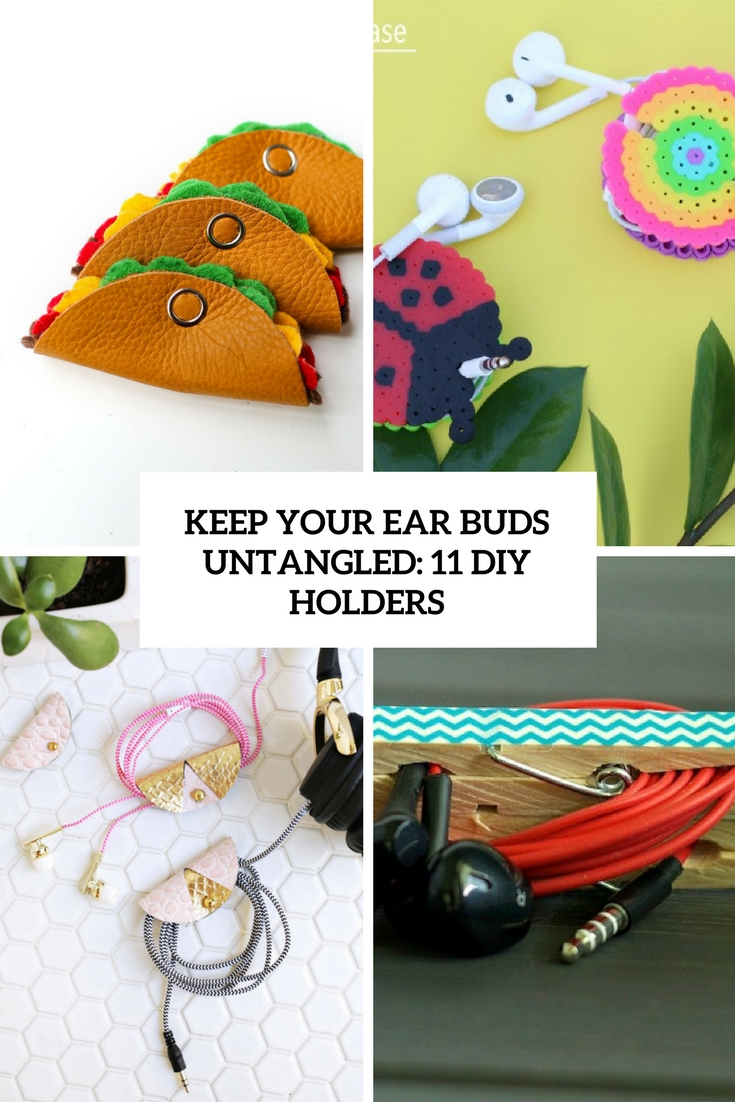 Keep Your Ear Buds Untangled: 11 DIY Holders