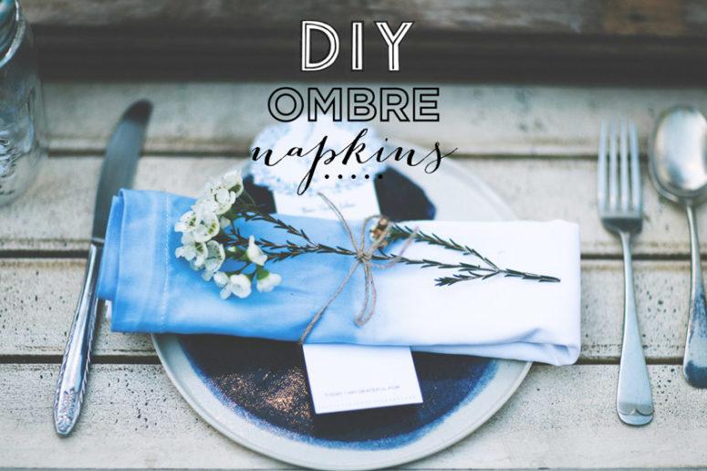 DIY ombre dip dyed napkins (via www.movenourishbelieve.com)