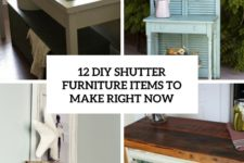 12 diy shutter furniture items to make right now cover