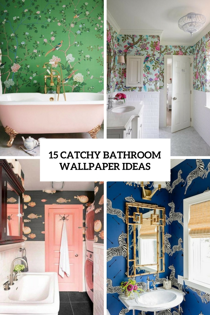 15 catchy bathroom wallpaper ideas shelterness for Bathroom decorating ideas wallpaper