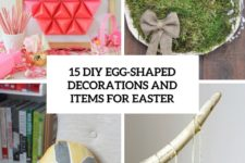 15 diy egg-shaped decorations and items for easter cover