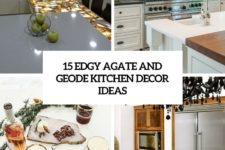 15 edgy agate and geode kitchen decor ideas cover