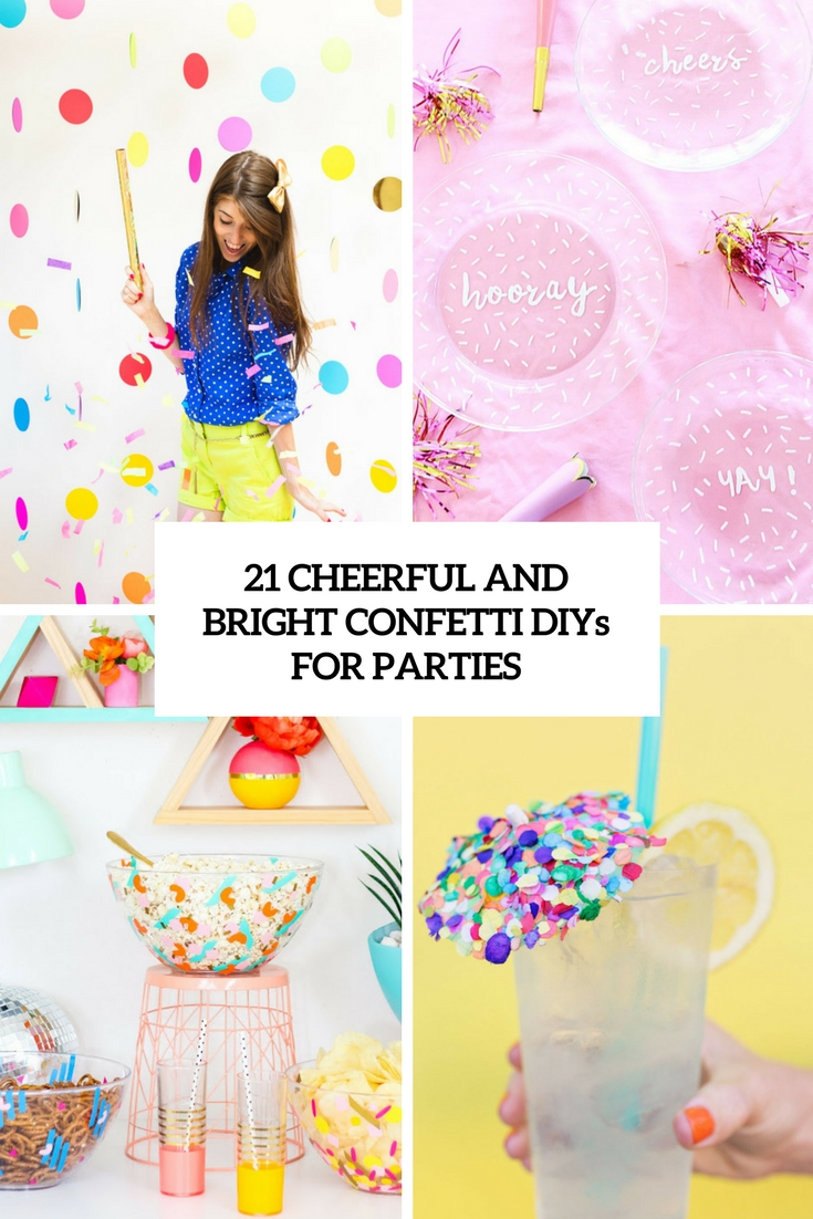 21 Cheerful And Bright Confetti DIYs For Parties