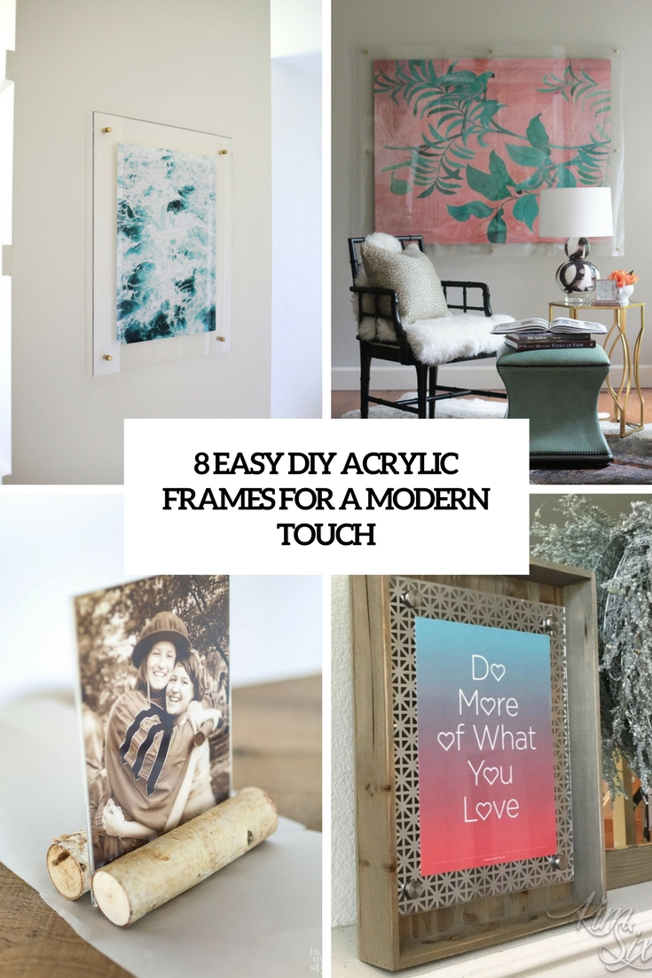 8 Easy DIY Acrylic Picture Frames For A Modern Touch
