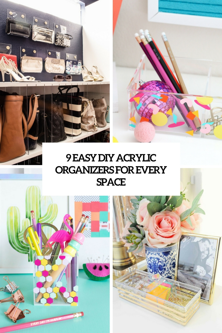 9 Easy DIY Acrylic Organizers For Every Space