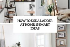 how to use a ladder at home 15 smart ideas cover
