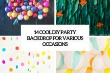 14 cool diy party backdrops for various occasions cover