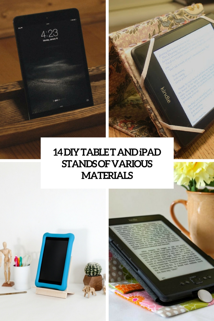 14 DIY Tablet And iPad Stands Of Various Materials