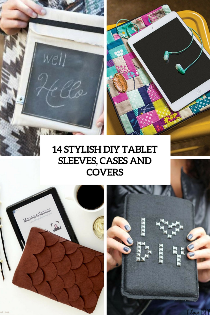 14 Stylish DIY Tablet Sleeves, Cases And Covers