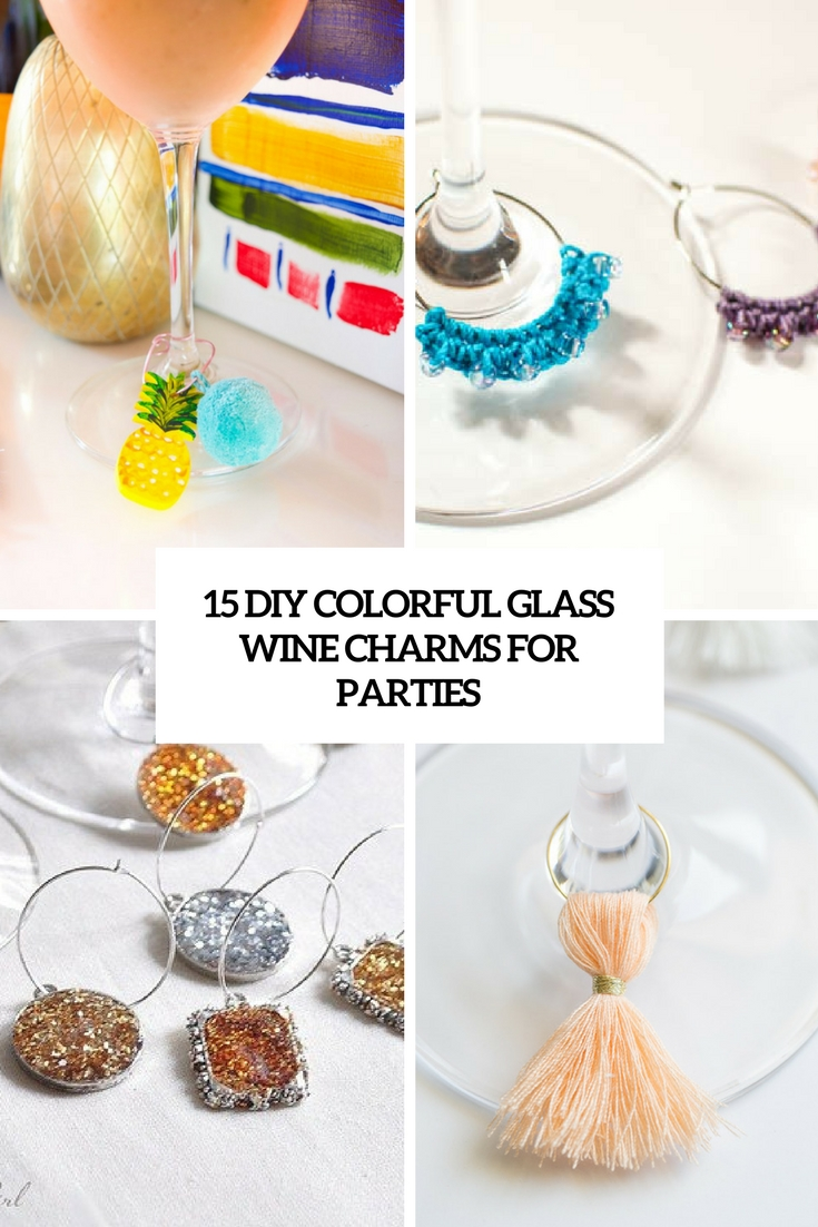 15 DIY Colorful Wine Glass Charms For Parties