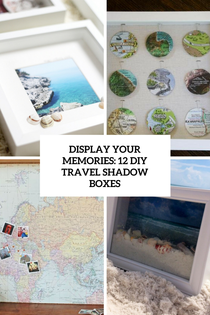 Display Your Memories: 12 DIY Travel Shadow Boxes