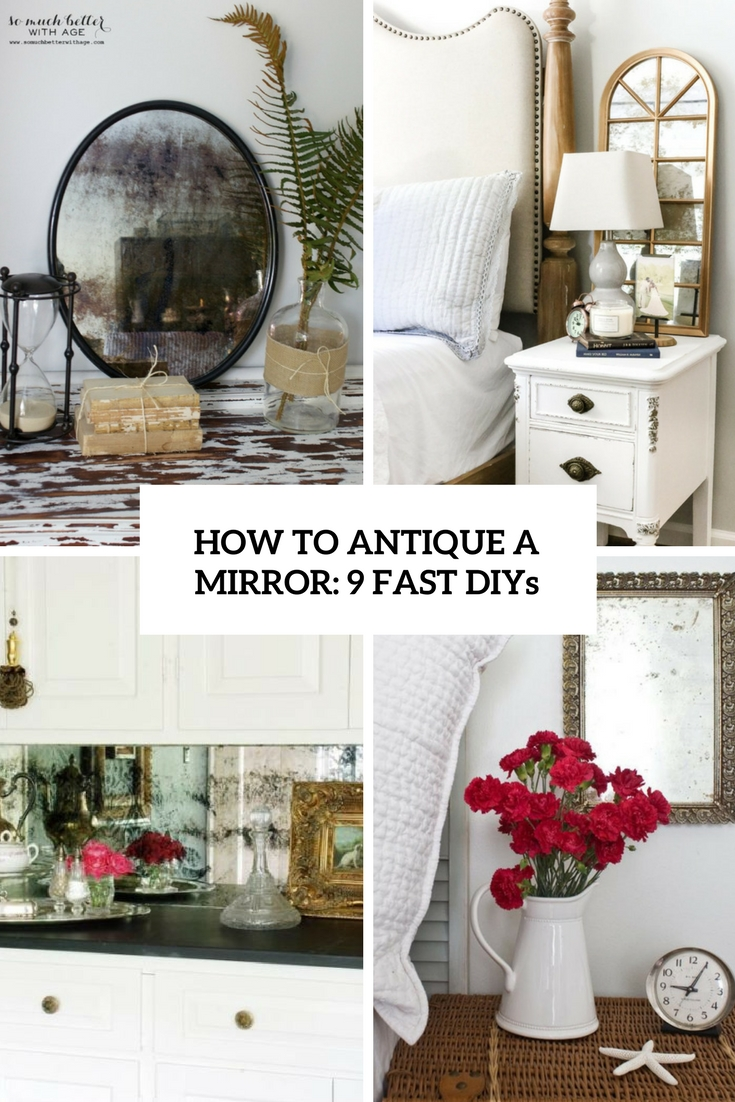 How To Antique A Mirror: 9 Fast DIYs