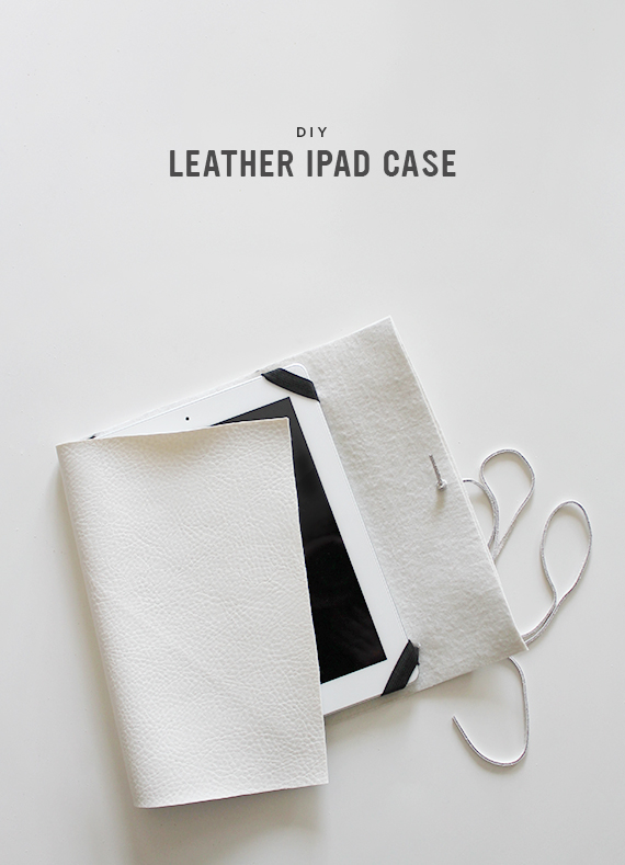 DIY creamy leather iPad case (via almostmakesperfect.com)
