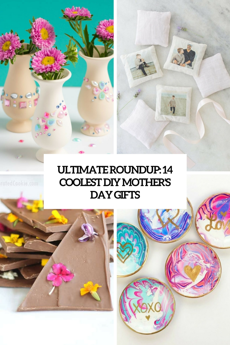 ultimate roundup 14 coolest diy mother's day gifts cover