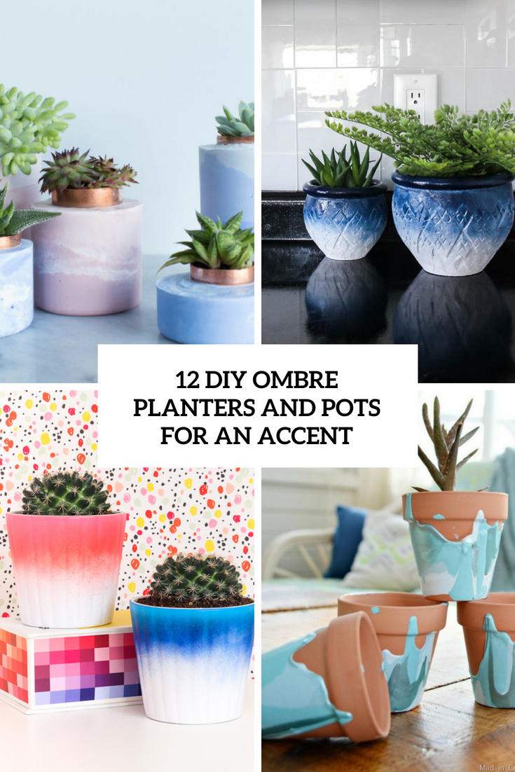 12 DIY Ombre Planters And Pots For An Accent