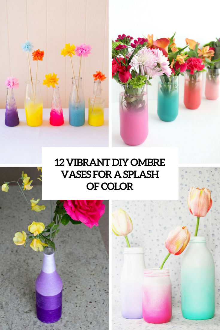 12 Vibrant DIY Ombre Vases For A Splash Of Color