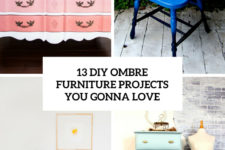 13 diy ombre furnitur eprojects you gonna love cover