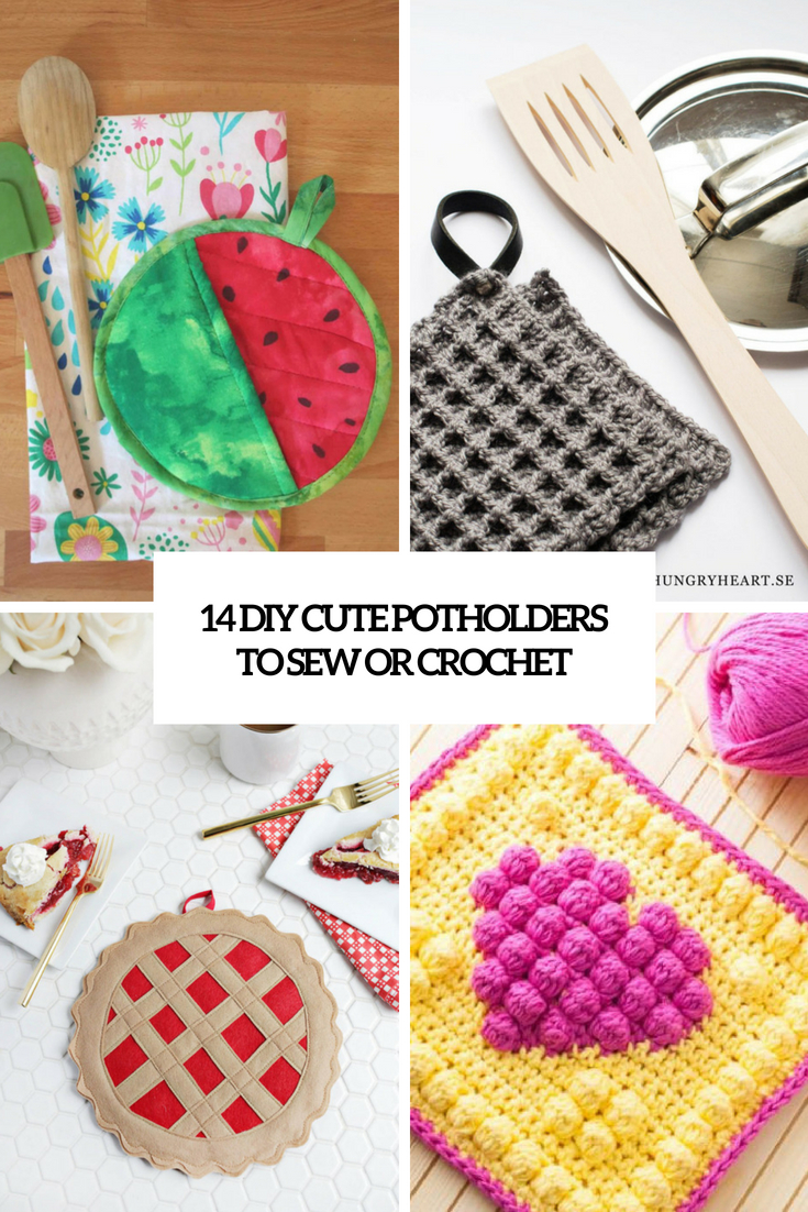 14 Cute DIY Potholders To Sew Or Crochet