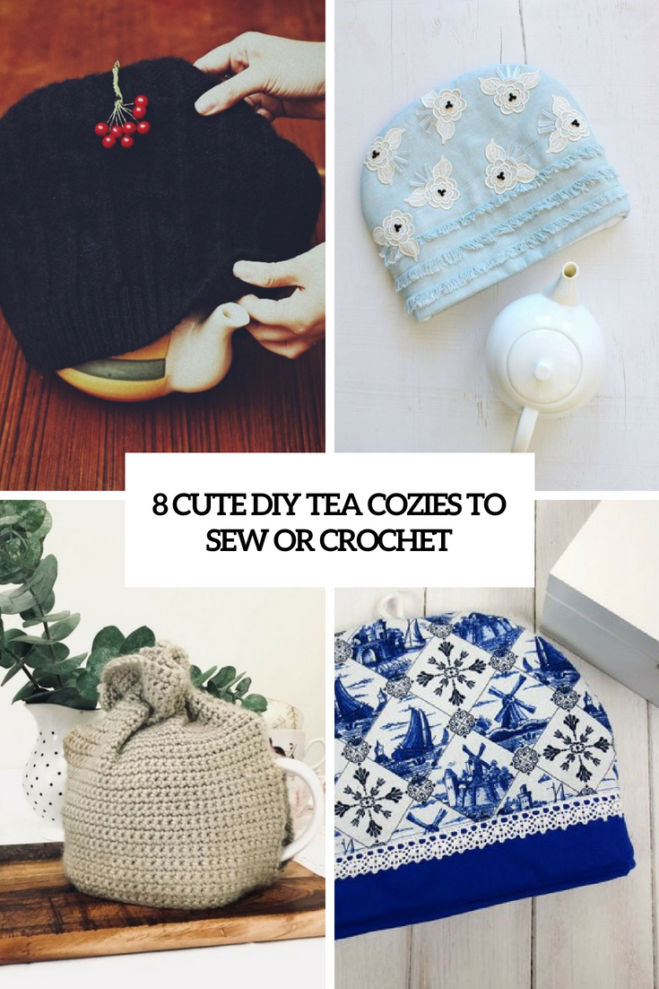 8 cute diy tea cozies to sew or crochet cover