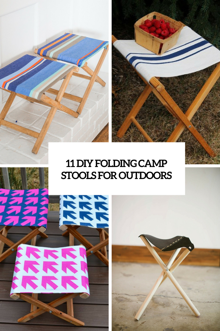 11 DIY Folding Camp Stools For Outdoors