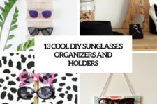 13 cool diy sunglasses organizers and holders cover
