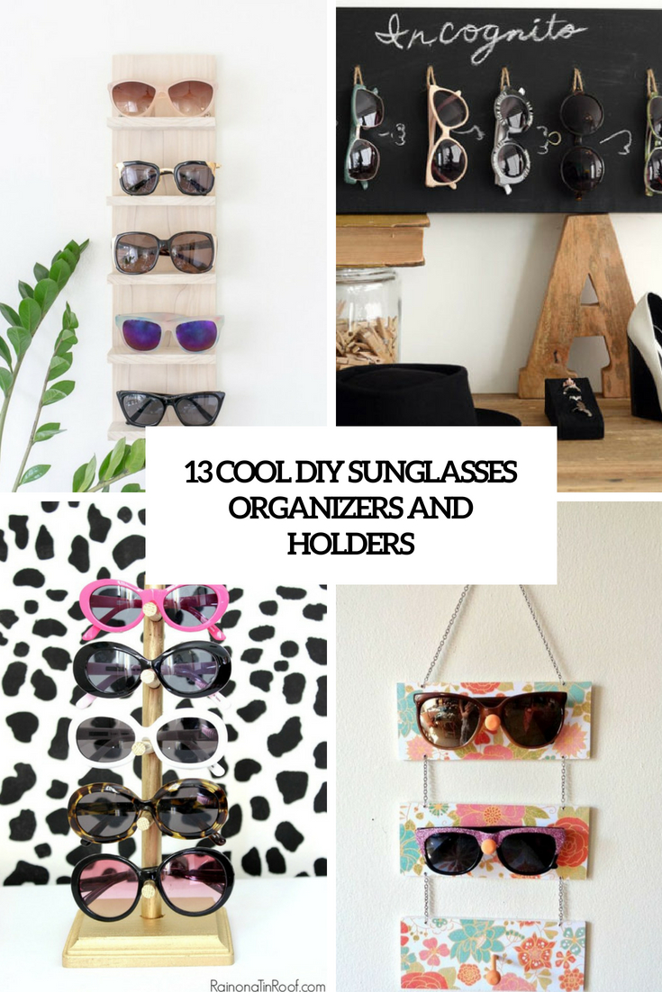 cool diy sunglasses organizers and holders cover