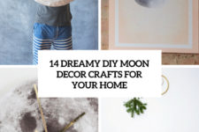 14 dreamy diy moon decor crafts for your home cover