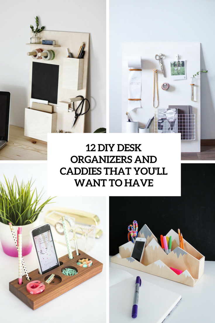 diy desk organizers and caddies you'll want to have cover