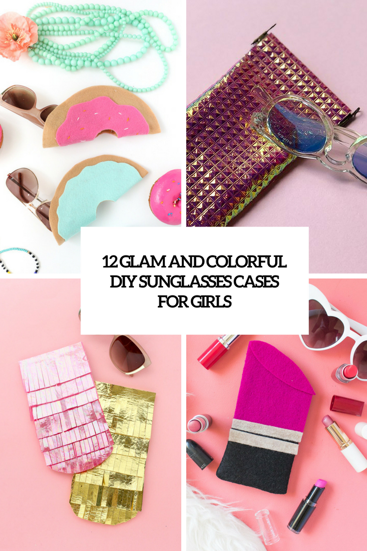 diy glam and colorful sunglasses cases for girls cover
