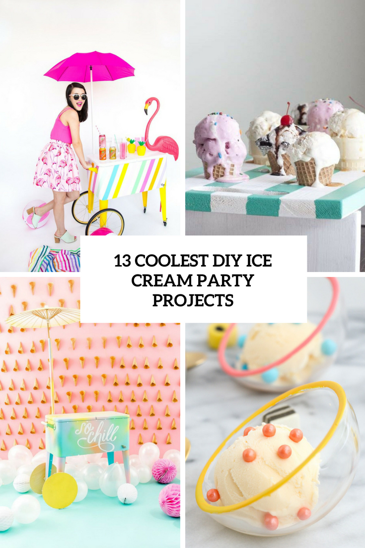13 Coolest DIY Ice Cream Party Projects