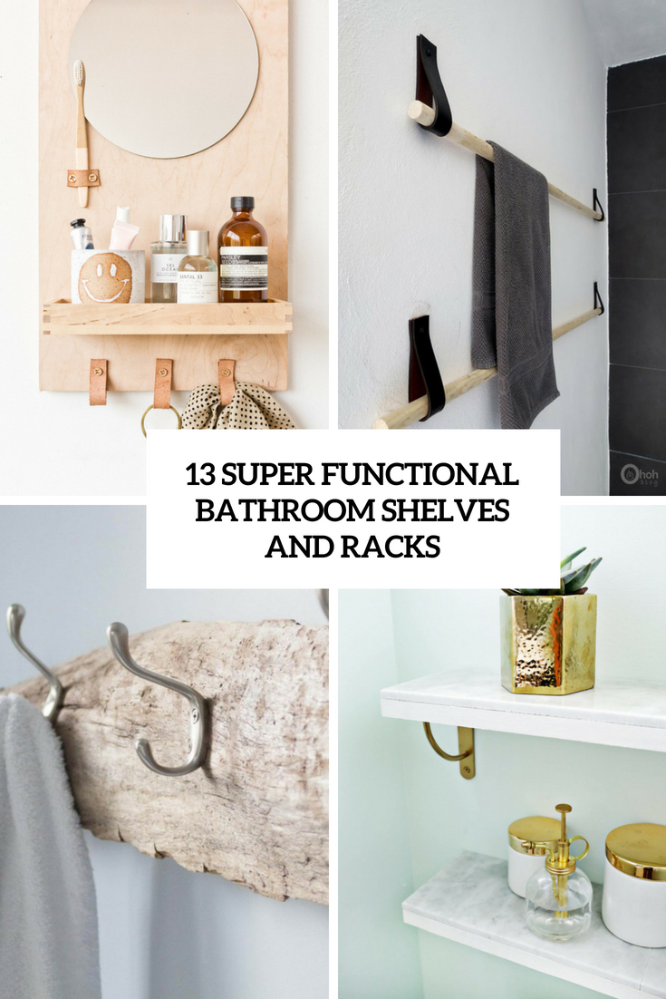 13 Super Functional Bathroom Shelves And Racks